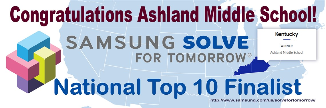 Congratulations to Ashland Middle School for being selected as a National Top 10 Finalist in the Samsung Solve for Tomorrow competition.  As a national finalist the school will receive $50,000 in equipment from Samsung.