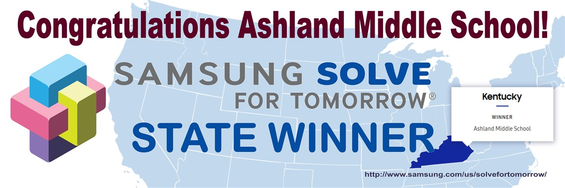 Congratulations to Ashland Middle for being name the Kentucky Winner in the Samsung Solve for tomorrow competition.  As the state winner the school will receive $25,000 in equipment from Samsung.